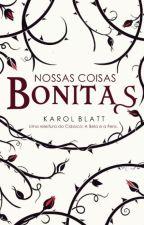 Nossas Coisas Bonitas by autorkarolblatt