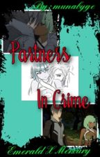 RWBY Partners In Crime //EMERALD X MERCURY FANFICTION\\ by munabyge