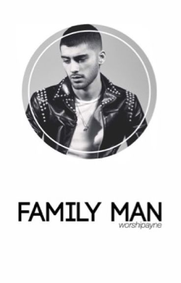 Family Man ➸ ziall [completed]