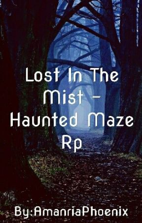 Lost In the Mist - Haunted Maze Rp by AmanriaPhoenix