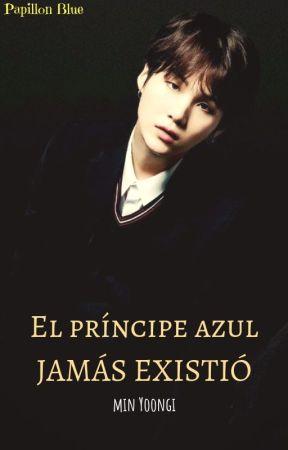El príncipe azul... JAMÁS EXISTIÓ by Papillonblue89