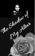 The Shadow of My Altar by FateofReckoning