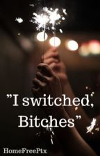 I switched, Bitches | {Superfruit} by MeauIsMyReligion