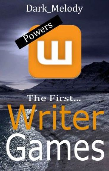 The 1st Writer Games: Powers by Dark_Melody