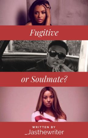 Fugitive or Soulmate? (On Hold) by _jasthewriter