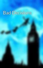 Bad Decisions by ChristianSherman
