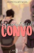 Unpremeditated Convo by i_am_a_she