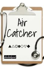 Air Catcher [[short read]] by absolutelysnot