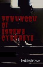 Penunggu Di Asrama Cyberaya(Rahsia Besar Akhirnya Terbongkar...) by beatrizzzloveyaoi