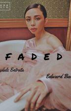 FADED ( MAYWARD FAN-FIC ) by lilDnsy