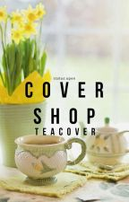Cover Shop [OPEN] by teacover