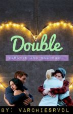 Double by varchiesrvdl