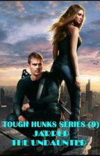 Tough Hunks Series (9) Jarred : The Undaunted by MariaSoledad007