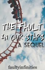 The Fault In Our Stars // A Sequel by hiddenflaws