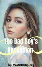 The Bad Boy's Obsession by mesmerizing_boy