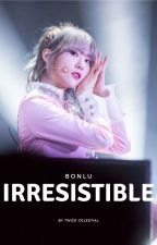 [Trans]|Bonlu| IRRESISTIBLE by -bluheroine-