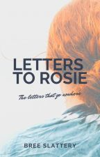 Letters to Rosie by breeslattery05