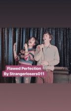 Flawed Perfection by strangerlosers011