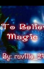 Got To Believe In Magic (ONE SHOT) by ruville_24