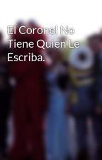El Coronel No Tiene Quien Le Escriba. by GerCardozo