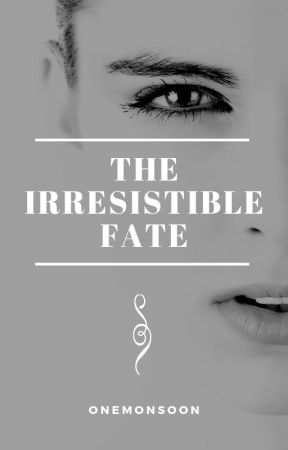 The Irresistible Fate by onemonsoon