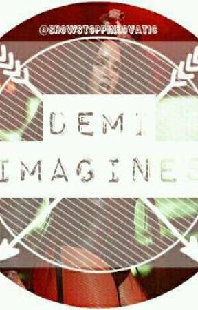 Demi Imagines by gayestfordemetria