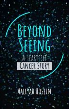 Beyond Seeing {H.S}✔ by officialminderella