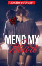 Mend My Heart (Currently being edited) by valkyriecaine6