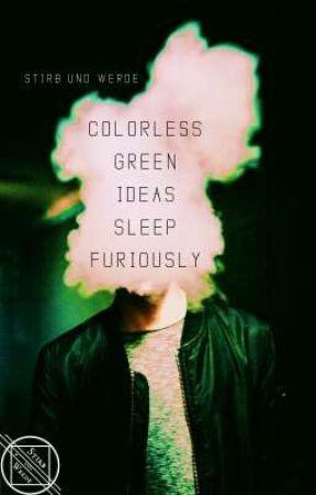 Colorless green ideas sleep furiously by StirbUndWerde