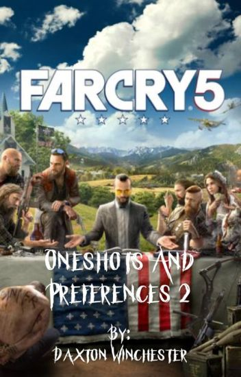 Far Cry 5 Oneshots and Preferences 2