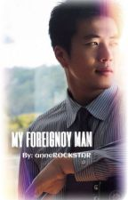 My Foreignoy Man by anneROCKSTAR