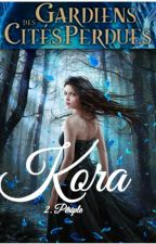 • Kora • Tome deux : Périple (fanfiction gdcp) by CandesiaLight