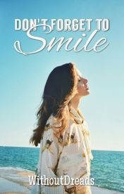 Don't Forget To Smile (DISCONTINUED) by -emotions-