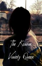 The Korean Variety Queen by Tillymint05