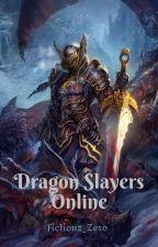 Dragon Slayers Online (Book 1) by Fictionz_Zero