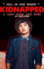 Kidnapped:A Liam Payne Love Story by ShazzaLee_xx