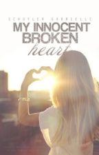 My Innocent Broken Heart by HollywoodTaylor