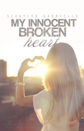 My Innocent Broken Heart by HollywoodTaylor