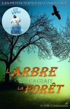 L'Arbre qui cachait la Forêt by CleliaMaria2