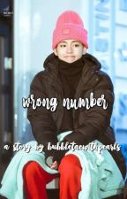 wrong number || k.th x reader by bubbletaewithpearls