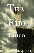 The Ride Child~(Unforgettable spin off)(Maximum Ride) by Lostinwonderlandflaw