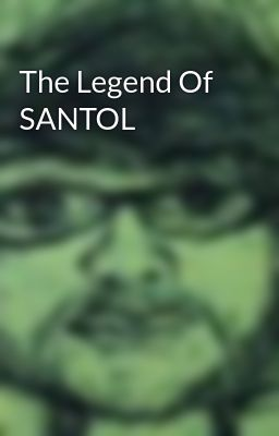The Legend Of SANTOL
