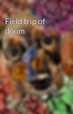 Field trip of doom by madi1997kyttA