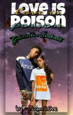 Love is Poison [COMPLETED] by slxmbae