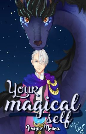 Your Magical-Self [Yuri!!! on Ice Fanfic] by IvonneNovoa