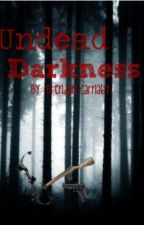 Undead Darkness by HannahTwede