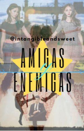 amigas Y Enemigas by PaulaAndreaCastroM
