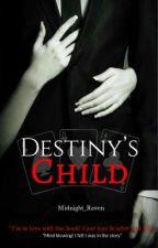 Destiny's Child by Midnight_Ravenn