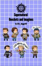 Supernatural x reader // Oneshots & imagines by 221b_blogger101