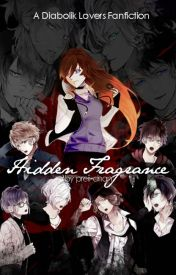 Hidden Fragrance (Diabolik Lovers Fanfiction) by preii-chan
